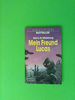 Mein Freund Lucas : Bastei 22017 : Science-fiction-Bestseller, = The day of the burning 3404014685