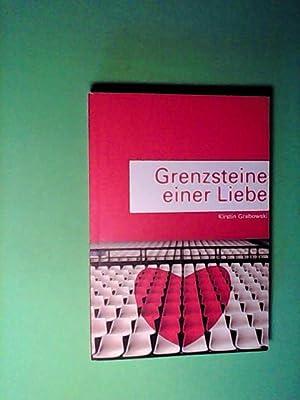 Grenzsteine einer Liebe: Grabowski, Kirstin: