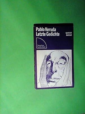 Pablo Neruda Letzte Gedichte Zvab