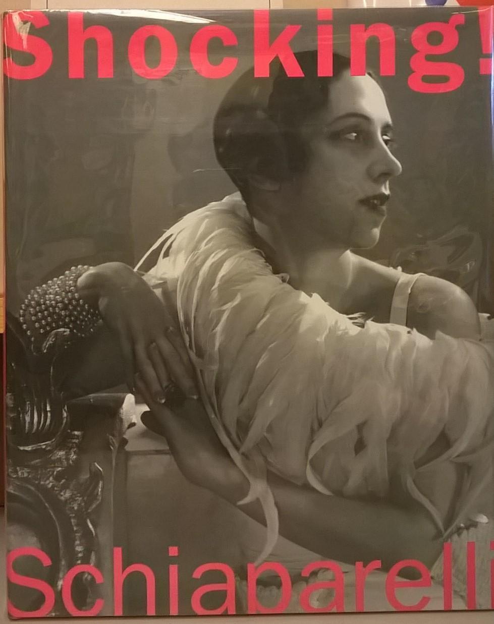Shocking! The Art and Fashion of Elsa Schiaparelli - Dilys E. Blum