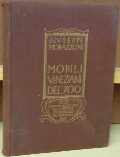 Mobili veneziani del 39 700 by morazzoni g bestetti and for Mobili veneziani
