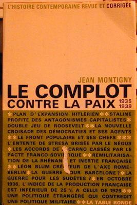 Le Complot Contre La Paix 1935-1939: Montigny, Jean
