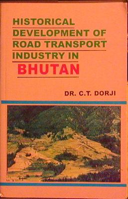 Historical Development of Road Transport Industry in: Dorji, C. T.