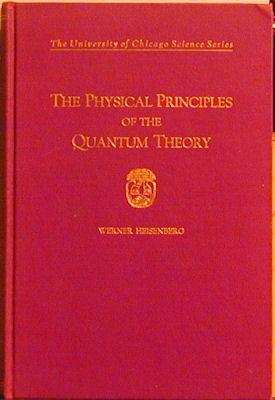 The Phyisical Principles of the Quatum Theory: Heisenberg, Werner
