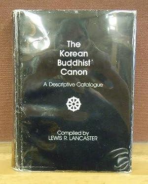 The Korean Buddhist Canon : A Descriptive Catalogue: Lewis R. Lancaster
