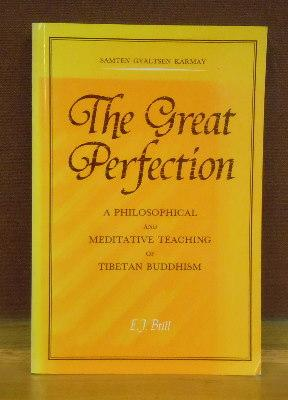 The Great Perfection (RDZOGS CHEN) : A philosophical and Meditative teaching in Tibetan Buddhism: ...