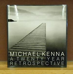 Michael Kenna: A Twenty-Year Retrospective: Kenna. Michael