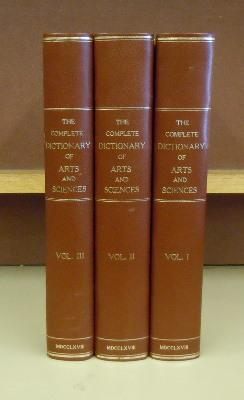 The Complete Dictionary of Arts and Sciences - 3 volumes: Temple Henrt Croker, Thomas Williams, ...
