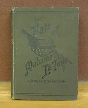 The Fate of Madame La Tour: A Story of Great Salt Lake: Paddock, Mrs A.G.