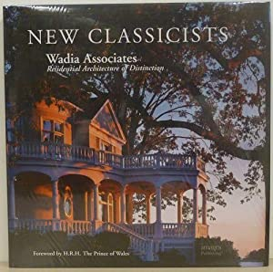 New Classicists : Wadia Associates Residential Architecture of Distinction: Wadia, Dinyar S.