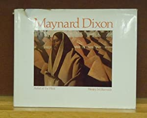 Maynard Dixon, Artist of the West: Burnside, Wesley M.; Dixon, Maynard