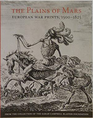 The Plains of Mars : European War Prints, 1500-1825, from the Collection of the Sarah Campbell ...