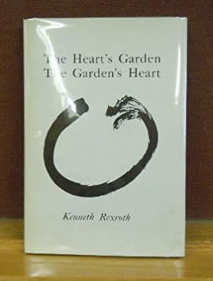 The Heart's Garden The Garden's Heart: Kenneth Rexroth