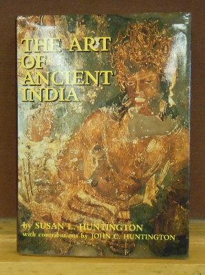 The Art of Ancient India : Buddhist, Hindu, Jain: Susan L. Huntington