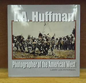 L. A. Huffman : Photographer of the American West: Larry Len Peterson