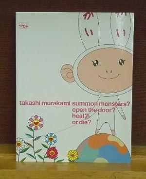 Takashi Murakami : Summon Monsters? Open the Door? Heal? or Die: Takashi Murakami