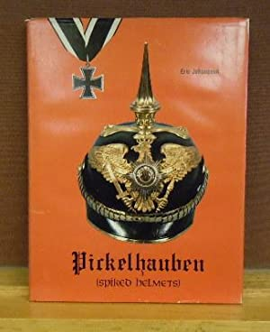Pickelhauben (Spiked Helmets) : The Glittering Age, German Headress from the Seventeenth to the ...