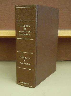 History of Alameda County, California 1883: Wood, M. W.