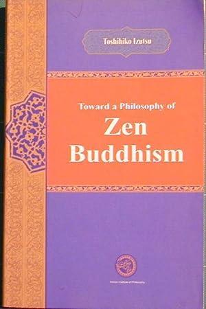 Toward a Philosophy of Zen Buddhism: Izutsu, Toshihiko