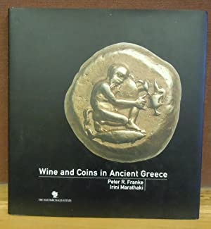 Wine and Coins in Ancient Greece: Peter R. Franke, Irini Marathaki