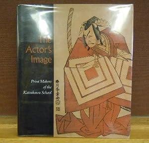 The Actor's Image : Print Makers of the Katsukawa School: Timothy T. Clark et al.