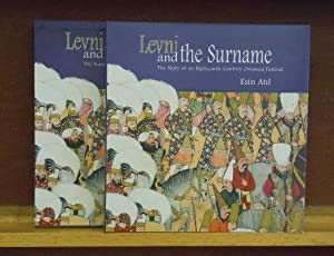 Levni and the Surname : The Story of an Eighteenth-Century Ottoman Festival: Esin Atil
