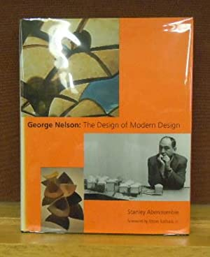 George Nelson: The Design of Modern Design: Stanley Abercrombie