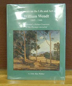 Documents on the Life and Art of William Wendt (1865-1946), California's Painter Laureate of ...