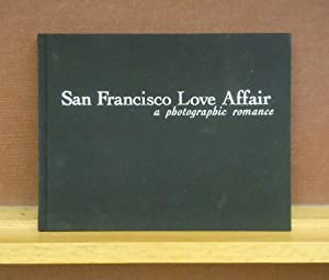 San Francisco Love Affair, a Photographic Romance : Gene Wright Images 1949-2000: Andy Tennille, ...