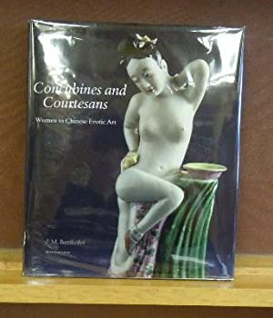 Concubines and Courtesans, Women in Chinese Erotic Art : Ferry M. Bertholet Collection: Ferry M. ...