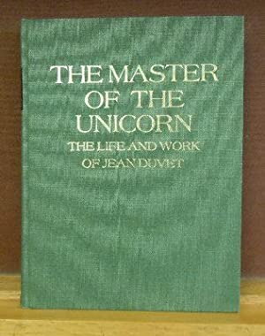 The Master of the Unicorn : The Life and Work of Jean Duvet: Colin Eisler
