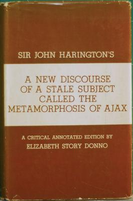 Sir John Harington's a New Discourse of a stale Subject, Called the Metamorphosis of Ajax: ...