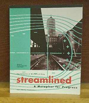 Streamlined : A Metaphor for Progress: Claude Lichtenstein et al.
