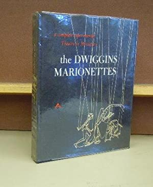 The Dwiggins Marionettes : A Complete Experimental Theatre in Miniature: Dorothy Abbe