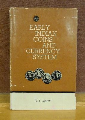 Early Indian Coins and Currency System: S. K. Maity