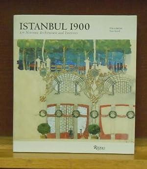 Istanbul 1900 : Art Nouveau Architecture and Interiors: Diana Barillari, Ezio Godoli
