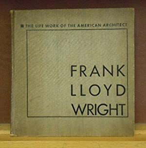 The Life Work of the American Architect Frank Lloyd Wright [as republished from Wendingen]: H. TH ...