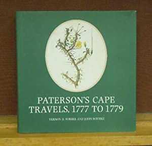Paterson's Cape Travels, 1777 10 1779: Vernon S. Forbes and John Rourke
