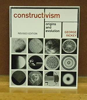 Constructivism : Origins and Evolution. Revised Edition: George Rickey