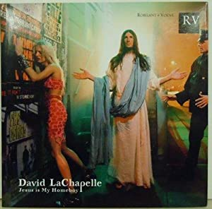 David LaChapelle : Jesus is My Homeboy: David LaChapell