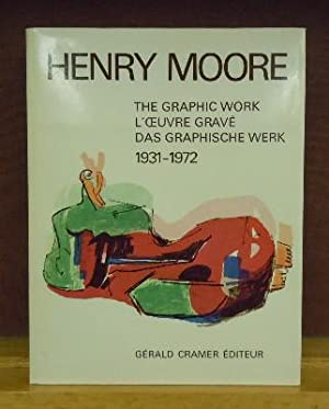 Henry Moore : Catalogue of Graphic work 1931-1971: Gerald Cramer, Alistair Grant, David Mitchinson