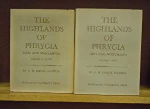 The Highlands of Phrygia; Sites and Monuments : Vol. I, Text; Vol. II, Plates: C. H. Emilie Haspels