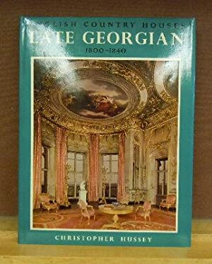 English Country Houses : Late Georgian 1800-1840: Christopher Hussey