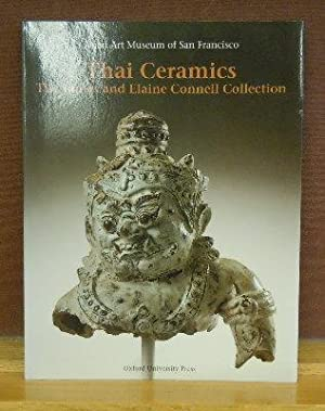 Thai Ceramics : The James and Elaine Connell Collection, Asian Art Museum of San Francisco: John ...