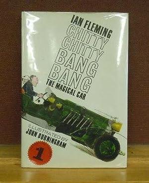 Chitty Chitty Bang Bang, The Magiacal Car : Adventure Number 1: Ian Fleming; illustrated by John ...