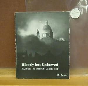 Bloody but Unbowed : Pictures of Britain Under Fire: Lee Miller et al, photographs; Ernestine ...