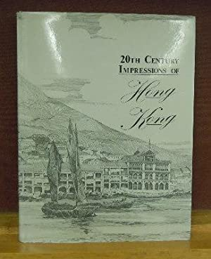 20th Century Impressions of Hong Kong : History, People, Commerce, Industries, and Resources: ...