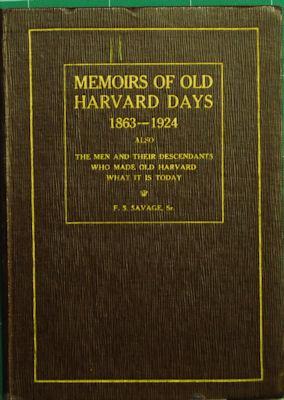 Memoirs of Old Harvard Days 1863-1924: Savage, F. S.