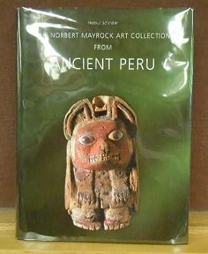The Norbert Mayrock Art Collection from Ancient Peru: Helmut Schindler