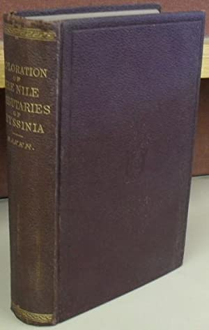 Exploration of the Nile Tributaries of Abyssinia. The Sources, Supply, and Overflow of the Nile; ...